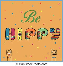 Inscription Be Hippy Colored Letters Vector Illustration