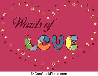 Inscription Words of Love. Colored Letters. Vector...