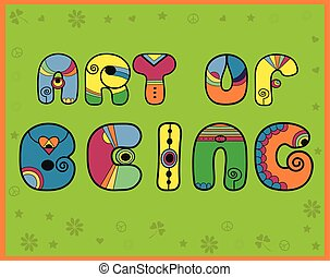 Inscription Art of Being. Hippy Letters. Vector Illustration