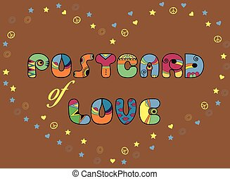 Inscription Postcard of Love. Colored Letters. Vector...
