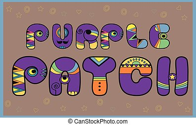 Inscription Purple Patch. Colored Letters. Vector...
