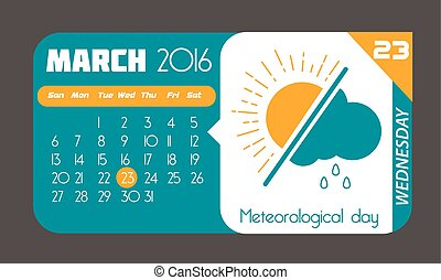 23 March Meteorological - Calendar for each day on March 23...
