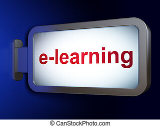 Education concept: E-learning on billboard background -...