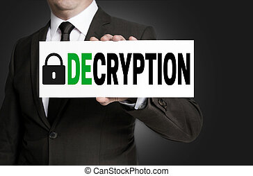 decryption sign is held by businessman