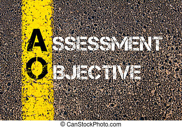 Business Acronym AO Assessment Objective - Concept image of...