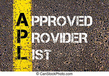 Business Acronym APL Approved Provider List - Concept image...