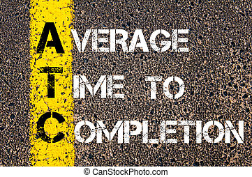 Business Acronym ATC Average Time to Completion