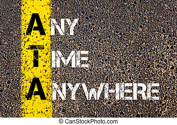 Business Acronym ATA Any Time Anywhere - Concept image of...