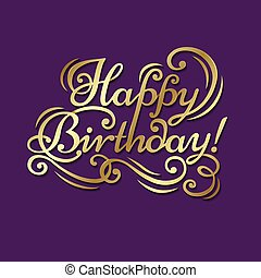 "Happy Birthday - Congratulatory text ""Happy Birthday"" on a..."