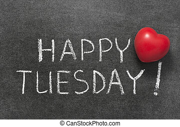happy Tuesday phrase handwritten on blackboard with red...