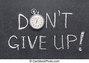 donrsquo;t give up - don't give up exclamation handwritten...