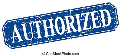 authorized blue square vintage grunge isolated sign