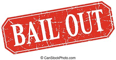 bail out red square vintage grunge isolated sign