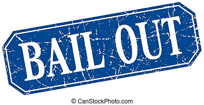 bail out blue square vintage grunge isolated sign