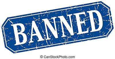 banned blue square vintage grunge isolated sign