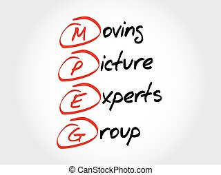 MPEG Moving Picture Experts Group, acronym concept