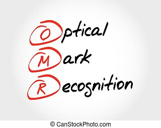 OMR Optical Mark Recognition, acronym business concept