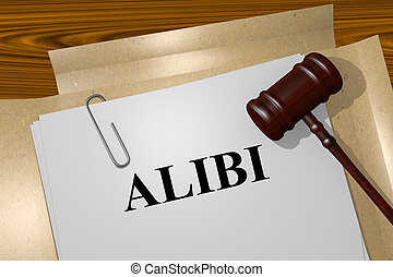 Alibi concept - Render illustration of Alibi title on Legal...