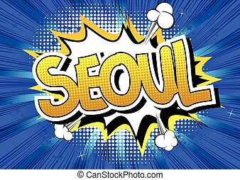 Seoul - Comic book style word on comic book abstract...
