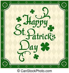 Happy St. Patricks Day greeting card. - Happy St. Patricks...