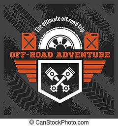 Off-road - grunge emblem and design elements - Adventure 4x4...