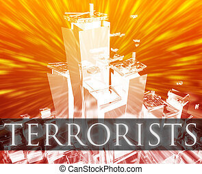 Terrorists terrorism - Terrorist terror attack Al Queda...