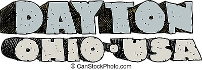 Dayton, Ohio Text - Heavy cartoon text of the name of the...