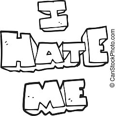 I hate me black and white cartoon symbol - I hate me...