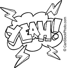 Yeah! black and white cartoon symbol - Yeah! freehand drawn...
