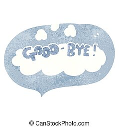 retro speech bubble cartoon good-bye symbol - freehand drawn...