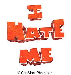I hate me retro cartoon symbol - I hate me freehand retro...