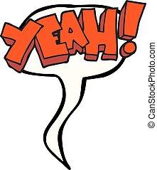 yeah speech bubble cartoon shout - yeah freehand drawn...