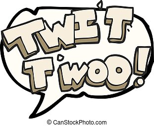 speech bubble cartoon twit two owl call text