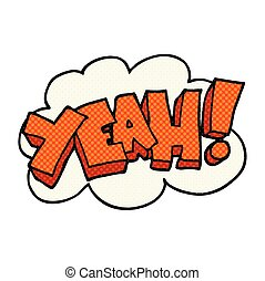 Yeah! Cartoon shout. - Yeah! freehand drawn cartoon shout.