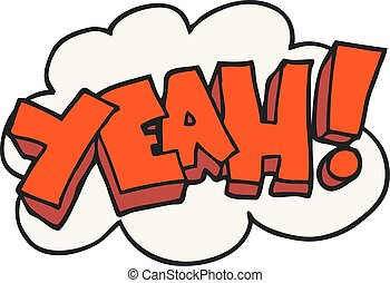 Yeah Cartoon shout - Yeah freehand drawn cartoon shout