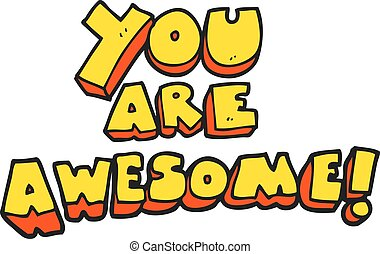 cartoon you are awesome text - freehand drawn cartoon you...