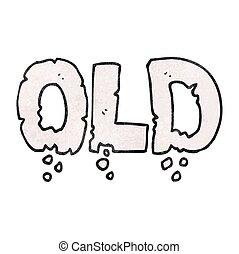 textured cartoon word old - freehand textured cartoon word...