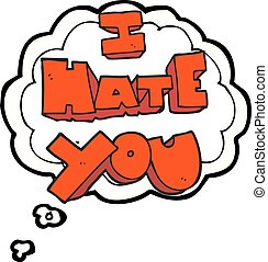 I hate you thought bubble cartoon symbol - I hate you...