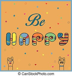 Inscription Be Happy Hippy Letters Vector Illustration