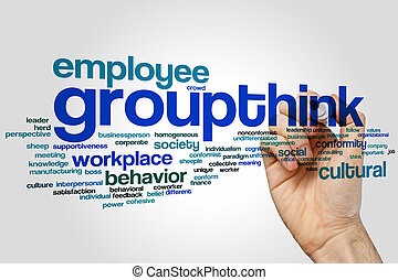 Groupthink word cloud - Groupthink concept word cloud...