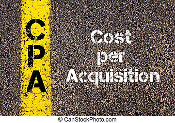 Business Acronym CPA Cost Per Acquisition - Concept image of...