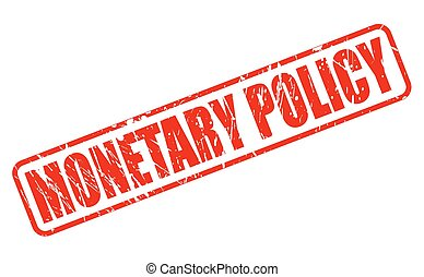 MONETARY POLICY red stamp text on white