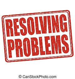 Resolving problems stamp - Resolving problems grunge rubber...