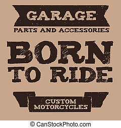 Vintage quote Grunge style - Vintage quote about bikers and...