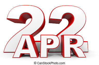 April 22. 3d text on white background. Illustration.