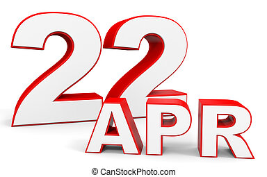 April 22. 3d text on white background. Illustration.