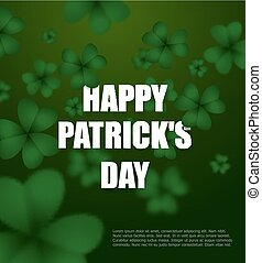 Happy day of Patrick. Green clover 3D. Green Shamrock clover background. Background of plants. Illustration for St Patrick's day in Ireland