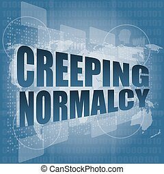 creeping normalcy word on business digital screen vector illustration