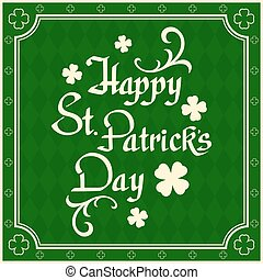 Happy St. Patricks Day background. - Happy St. Patricks Day....