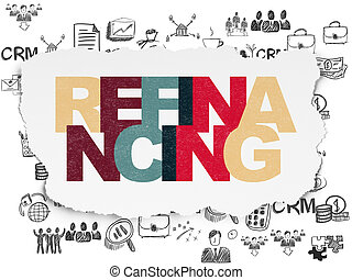Finance concept: Refinancing on Torn Paper background -...